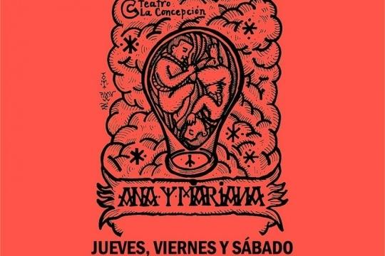 Teatro La Concepción Presenta Ana Y Mariana