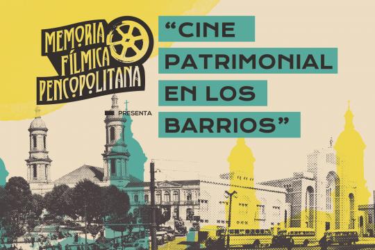 Ciclo De Cine Patrimonial Retoma Sus Exhibiciones Por Los Barrios De Concepción